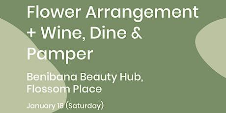 VIVI Workshops: Flower Arrangement + Wine, Dine & Pamper tickets