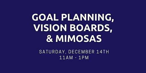 Goal Planning, Vision Boards, & Mimosas