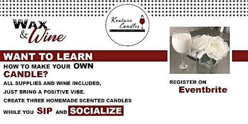 Kouture Candles Presents Wax & Wine