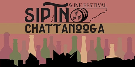 Sip TN Chattanooga Wine Festival 2020 tickets