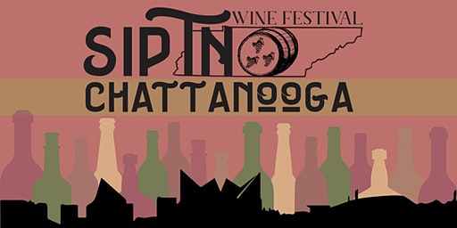 Sip TN Chattanooga Wine Festival 2020