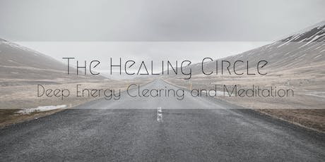 The Healing Circle: Deep Energy Clearing and Meditation (March 2020) tickets