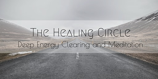 The Healing Circle: Deep Energy Clearing and Meditation (March 2020)