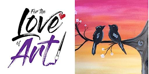 Paint and Sip Class: Love Birds
