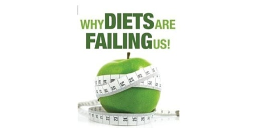 Why Diets Are Failing Us