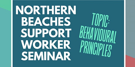 Northern Beaches Support Worker Seminar - Behavioural Basics  tickets