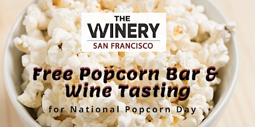 Free Popcorn Bar & Wine Tasting for National Popcorn Day