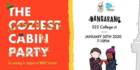 RMHC Toronto YPC presents: The Coziest Cabin Party tickets