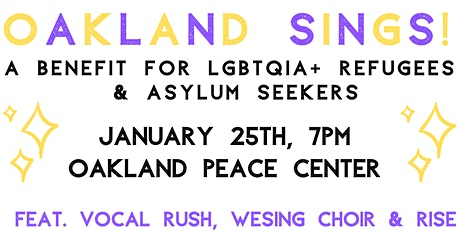 Oakland Sings! A Benefit for LGBTQIA+ Refugees & Asylum Seekers tickets