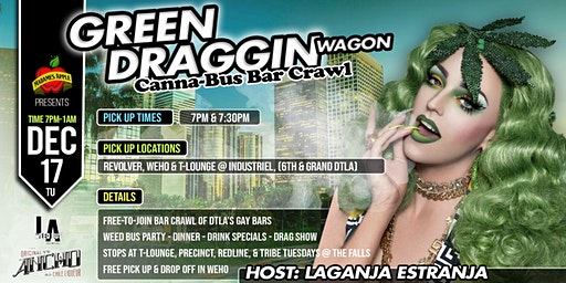 GREEN DRAGGIN' WAGON: Canna-Bus Gay Bar Crawl hosted by Laganja Estranja