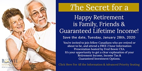 The Secret for a Happy Retirement is Family, Friends & Guaranteed Income! tickets