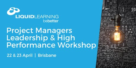 Project Managers Leadership & High Performance Workshop Brisbane tickets