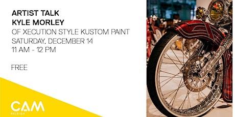 Artist Talk: Kyle Morley of Xecution Style Kustom Paint tickets