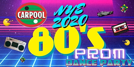 "Carpool's New Year's Eve 2020 ""80's Prom"" Dance Party! tickets"