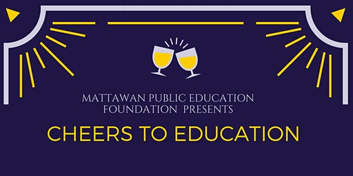 Cheers to Education - Mattawan Public Education Foundation