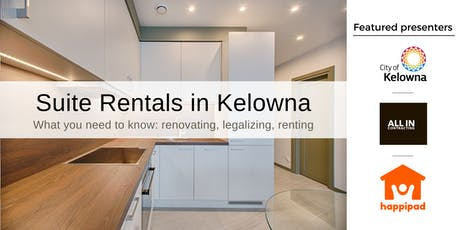 Suite legalization and rentals in Kelowna tickets