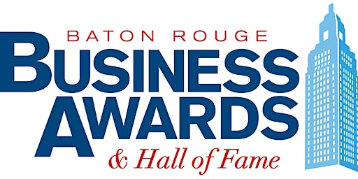 2020 Baton Rouge Business Awards and Hall of Fame