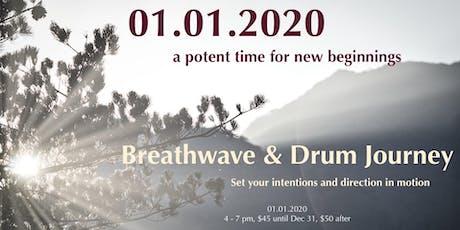 NEW YEAR & NEW DECADE! - a breathwave & drum journey tickets