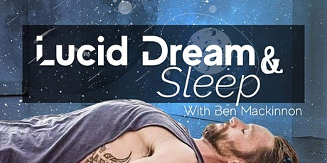 Lucid Dream and Sleep with Ben Mackinnon tickets