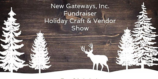 New Gateway's Holiday Craft and Vendor FUNDRAISER show