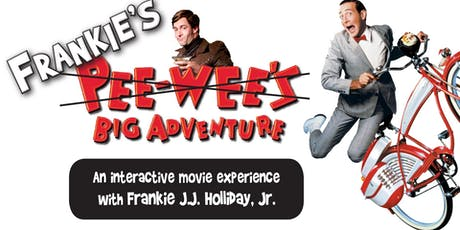 Pee Wee's Big Adventure (Special Interactive Edition of the Upland Champagne Velvet Free Movie Series) tickets