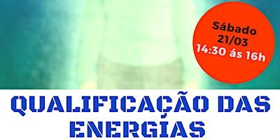"""Palestra Gratuita: """"Qualificação das Energias."""""""