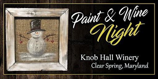 Knob Hall Winery Paint Event burlap snowman