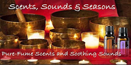 Scents, Sounds & Seasons - Seek Sanctuary!