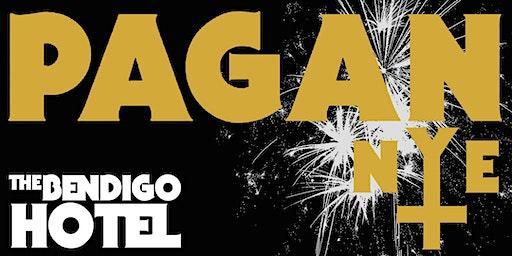 PAGAN & Friends NYE at The Bendi2019!