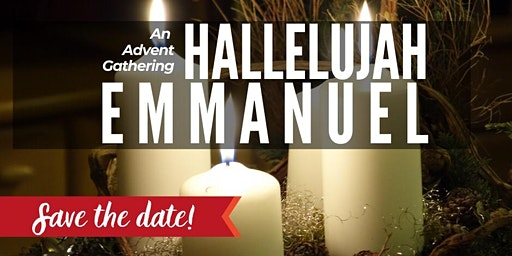 Hallelujah Emmanuel: An Advent Gathering (Second Service)