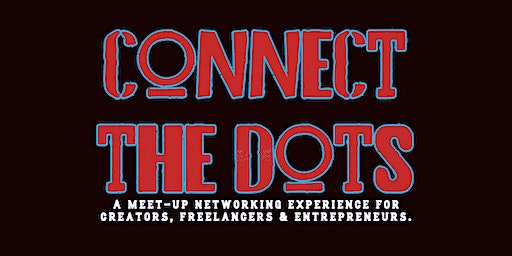 Connect The Dots: A Monthly Meet-Up Experience.