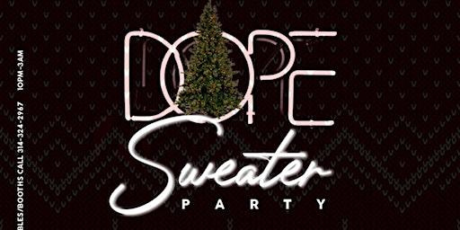 Dope Sweater Party Xmas Night