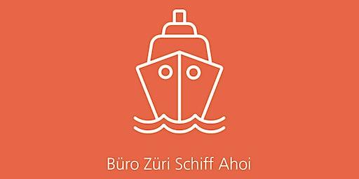 Büro Züri Schiff Ahoi