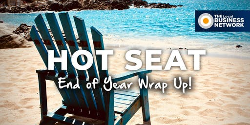 HOT SEAT End of year Wrap Up - The Local Business Network Gold Coast CBD