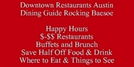 Save Half-Off Food & Drink Rocking baesoe, Where to Eat Downtown Restaurants Austin Dining Guide Now & SXSW,  & Things to See iP Web Clickable PDF tickets