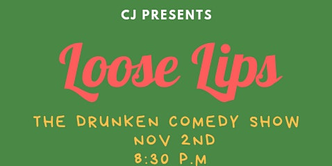 Loose Lips..The DRUNKEN Comedy Show