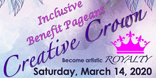 Creative Crown Benefit Pageant for Downtown Arts District