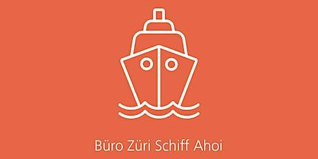 Büro Züri Schiff Ahoi Tickets