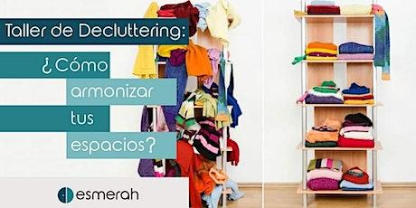 Taller Decluttering: ¿Cómo armonizar tus espacios? entradas