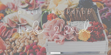 Cheese Platter Workshop - Platter Up Co - Feb 23rd tickets