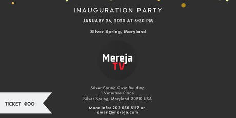 Mereja TV Inauguration Part in Silver Spring, Maryland tickets