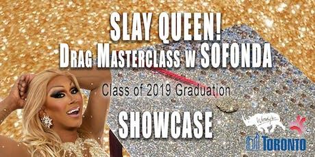 Slay Queen! Drag Masterclass with Sofonda: Class of 2019 Graduation tickets