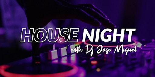 House Night with DJ Jose Miguel