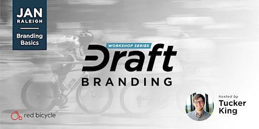 Draft Branding Workshop: Branding Basics