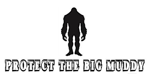 Protect The Big Muddy