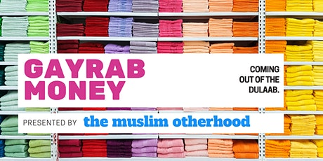 Gayrab Money - Presented by The Muslim Otherhood tickets