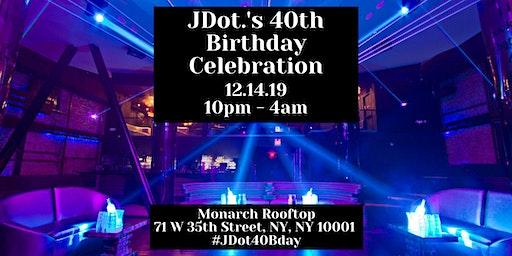 JDot.'s 40th Birthday Celebration