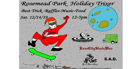 Rosemead Holiday Trixer (Skate Park Annihilation) tickets