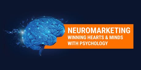 Neuromarketing: Winning hearts and minds with Psychology tickets