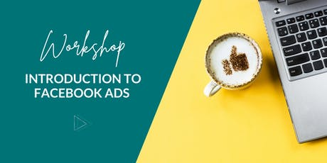 Introduction To Facebook Ads (Workshop) tickets